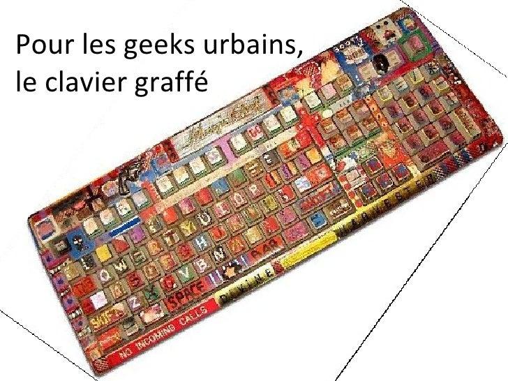 Pour les geeks urbains,  le clavier graffé