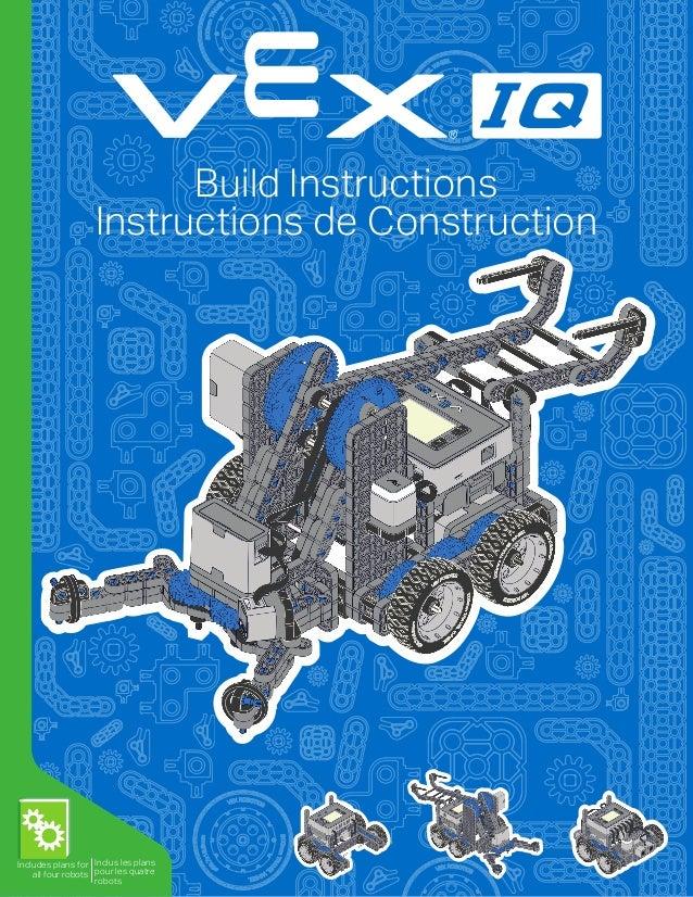 Instructions de Construction Build Instructions Includes plans for all four robots Inclus les plans pour les quatre robots