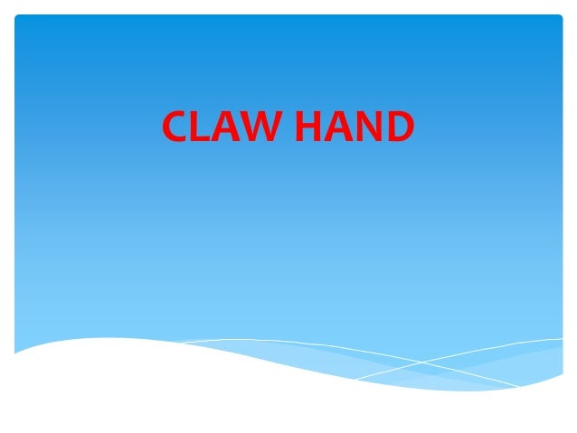 CLAW HAND