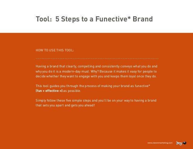 Tool: 5 Steps to a Funective* Brand  HOW TO USE THIS TOOL: ..................................................................