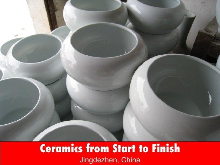 Ceramics from Start to Finish Jingdezhen, China