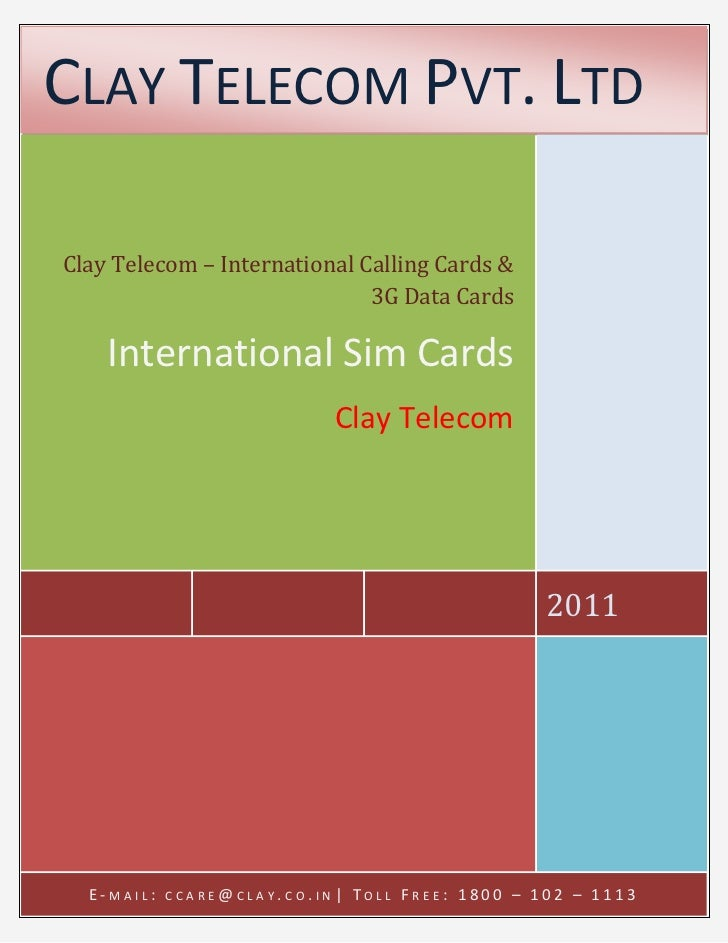 CLAY TELECOM PVT. LTD                  Clay Telecom – International Calling Cards & 3G Data Cards                         ...
