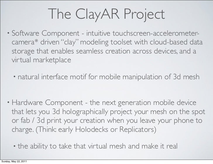 ClayAR @ ARE2011 Art Tools session Slide 3