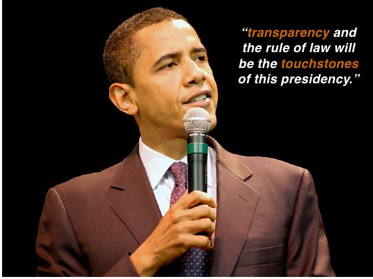 """""""transparency and  the rule of law will be the touchstones of this presidency."""""""
