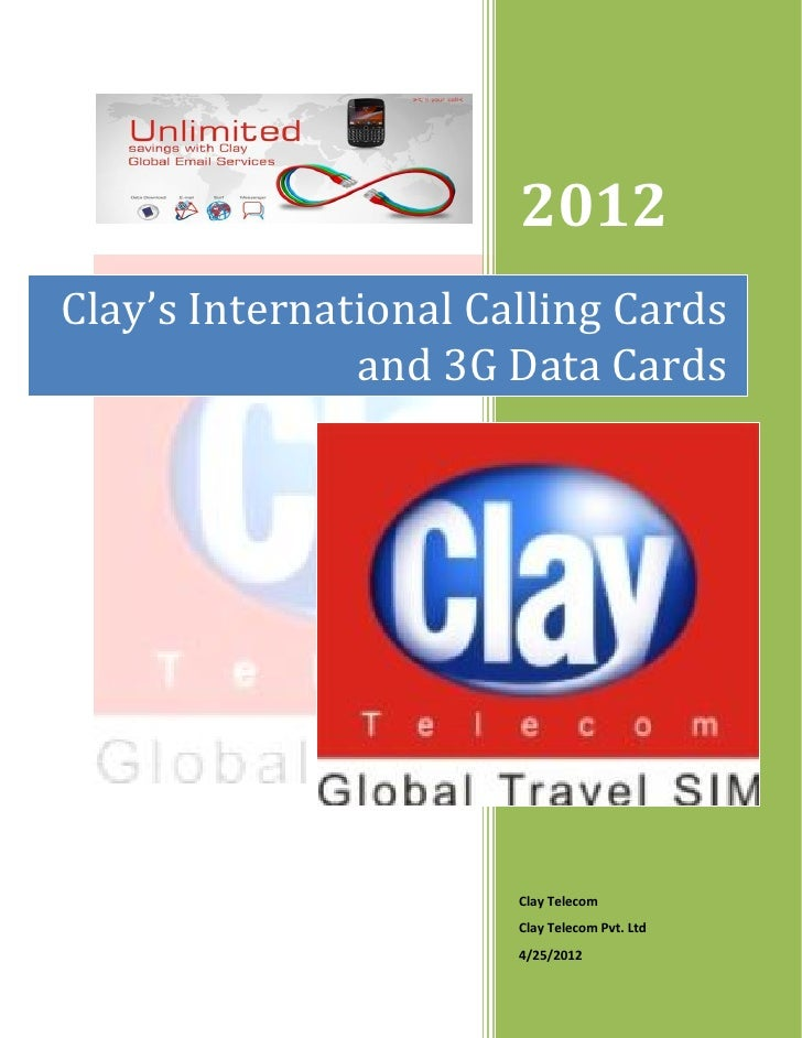 2012Clay's International Calling Cards               and 3G Data Cards                       Clay Telecom                 ...