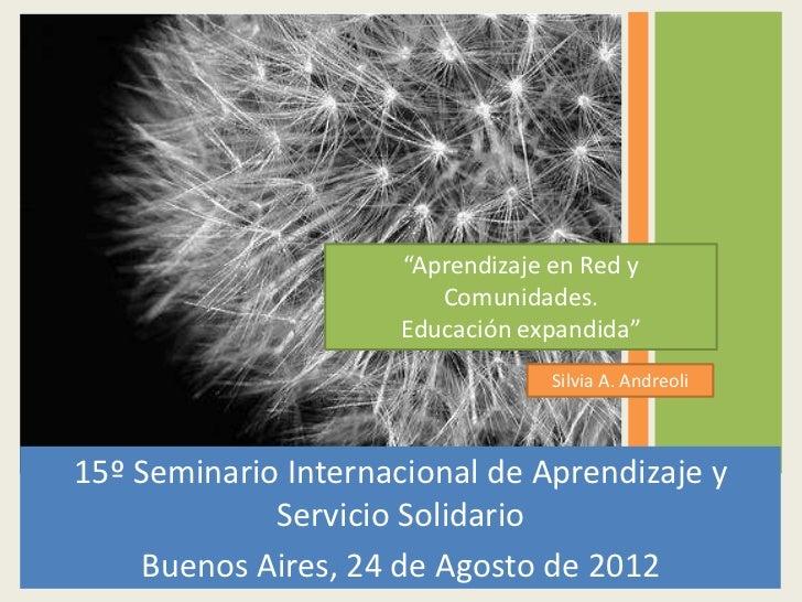"""""""Aprendizaje en Red y                         Comunidades.                      Educación expandida""""                      ..."""