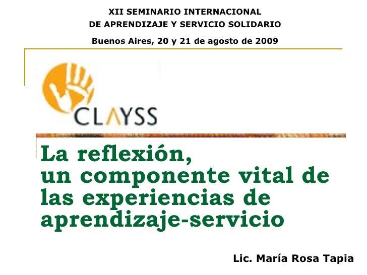 La reflexión,  un componente vital de las experiencias de aprendizaje-servicio XII SEMINARIO INTERNACIONAL DE APRENDIZAJE ...