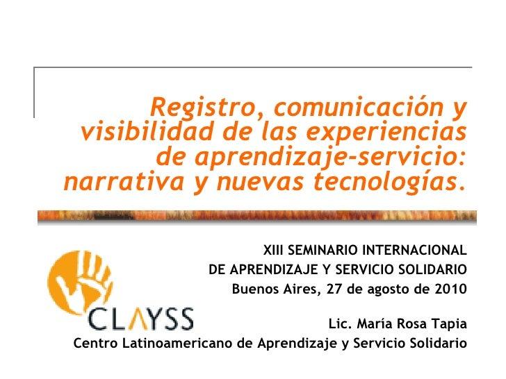 Registro, comunicación y visibilidad de las experiencias de aprendizaje-servicio: narrativa y nuevas tecnologías. XIII SEM...