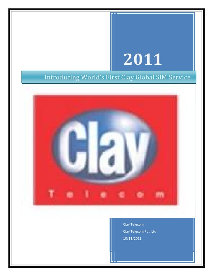 2011Introducing World's First Clay Global SIM Service                          Clay Telecom                          Clay ...