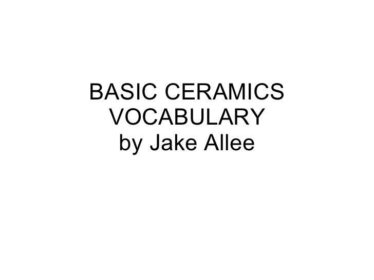 BASIC CERAMICS VOCABULARY by Jake Allee