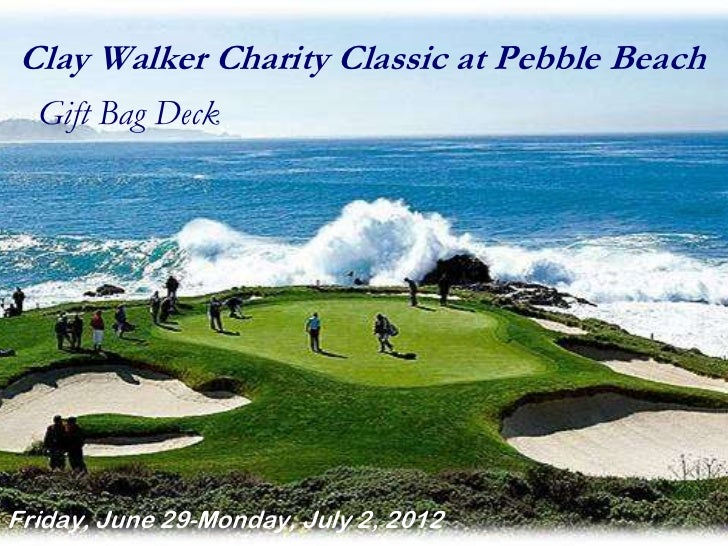 Clay Walker Charity Classic at Pebble Beach  Gift Bag DeckFriday, June 29-Monday, July 2, 2012