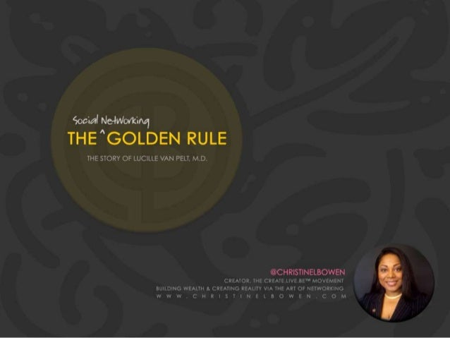 The #SocialNetworking Golden Rule —The Story of Lucille Van Pelt M.D.