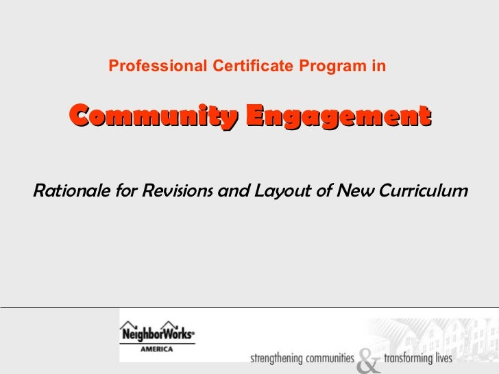 Professional Certificate Program in  Community Engagement Rationale for Revisions and Layout of New Curriculum