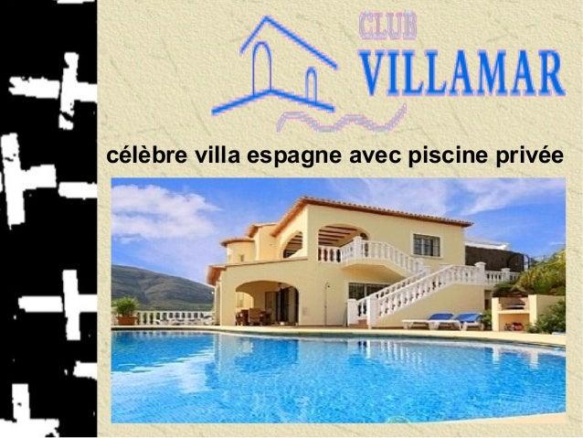 célèbre villa espagne avec piscine privée
