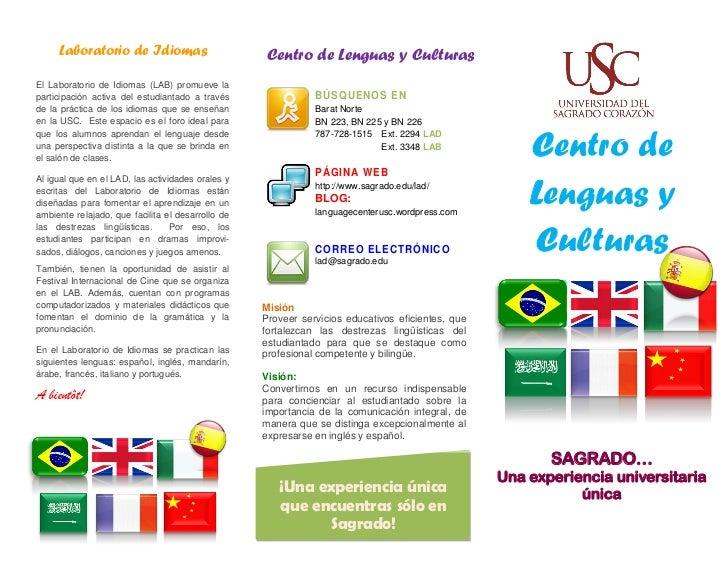 Laboratorio de Idiomas                         Centro de Lenguas y CulturasEl Laboratorio de Idiomas (LAB) promueve lapart...