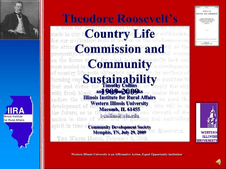 Theodore Roosevelt's Country Life Commission and Community Sustainability1909-2009<br />Timothy Collins<br />and Stephen R...