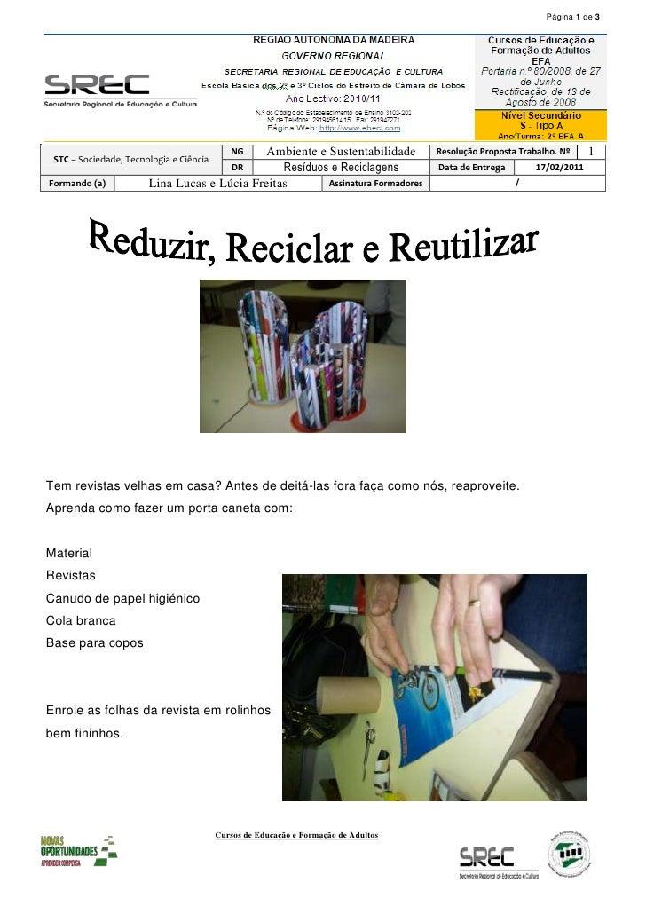 STC – Sociedade, Tecnologia e CiênciaNGAmbiente e SustentabilidadeResolução Proposta Trabalho. Nº1DRResíduos e Reciclagens...