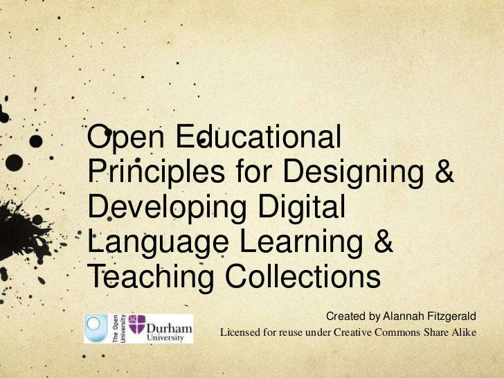 Open Educational Principles for Designing & Developing Digital Language Learning & Teaching Collections<br />Created by Al...