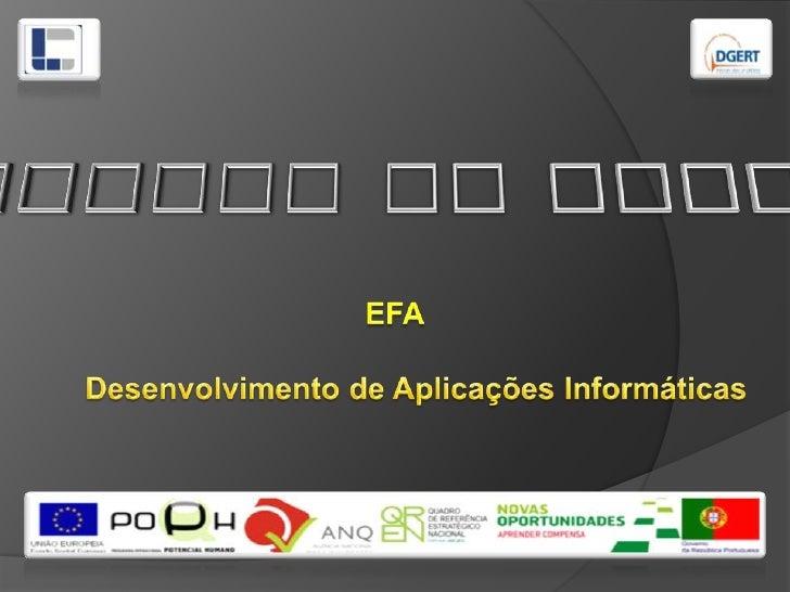 Os perigos da Internet<br />EFA<br />     Desenvolvimento de Aplicações Informáticas <br />
