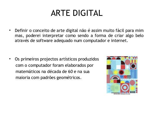 ARTE DIGITAL • Definir o conceito de arte digital não é assim muito fácil para mim mas, poderei interpretar como sendo a f...