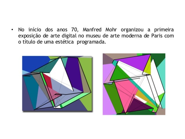 • No início dos anos 70, Manfred Mohr organizou a primeira exposição de arte digital no museu de arte moderna de Paris com...