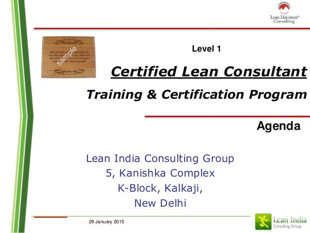 29 January 2015 Certified Lean Consultant Training & Certification Program Agenda Lean India Consulting Group 5, Kanishka ...