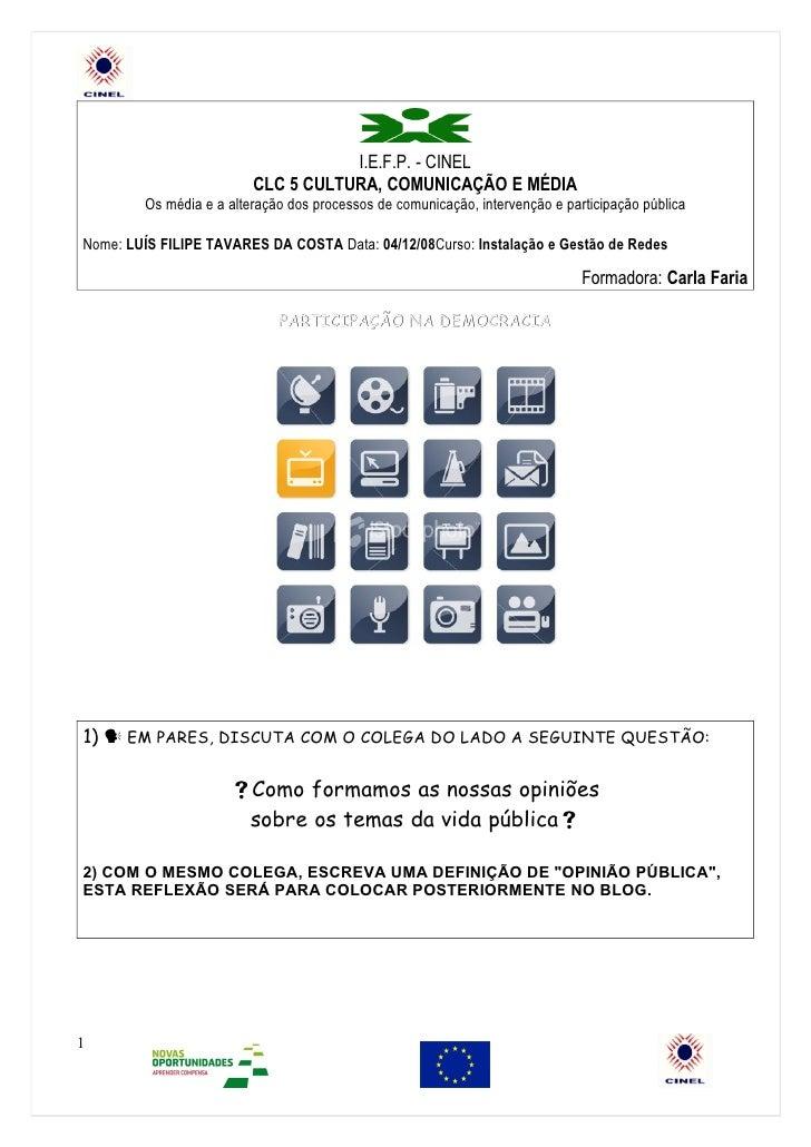 I.E.F.P. - CINEL                          CLC 5 CULTURA, COMUNICAÇÃO E MÉDIA         Os média e a alteração dos processos ...