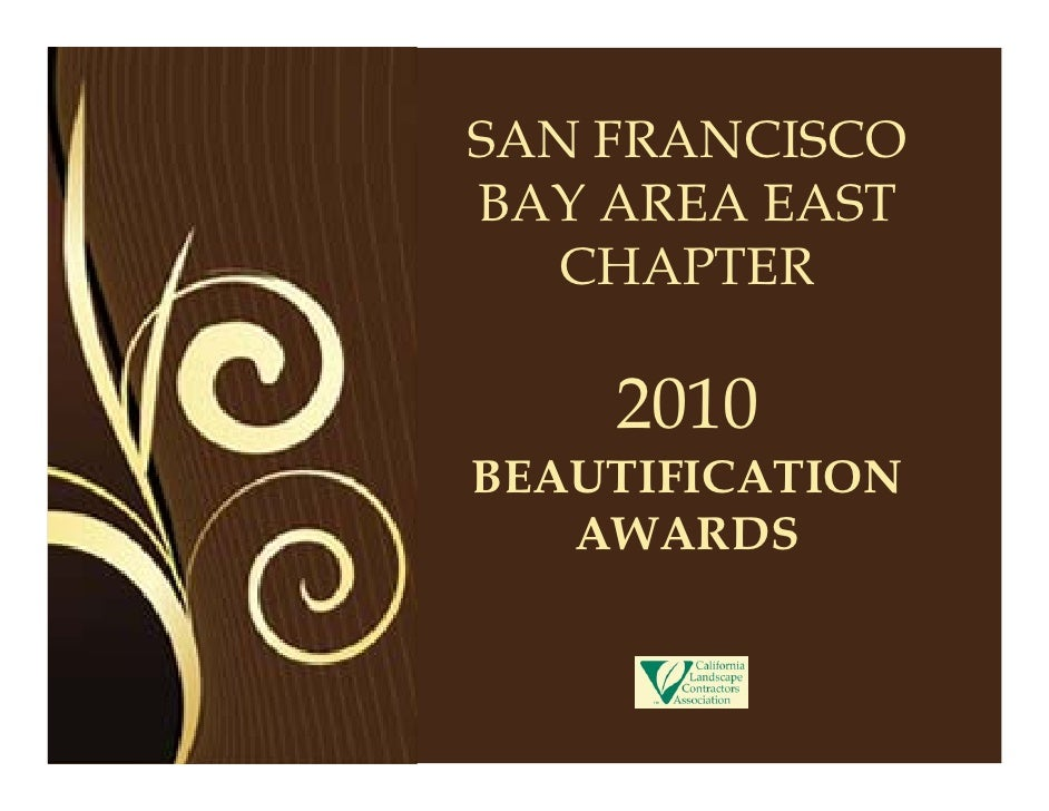 SAN FRANCISCO BAY AREA EAST    CHAPTER      2010 BEAUTIFICATION    AWARDS