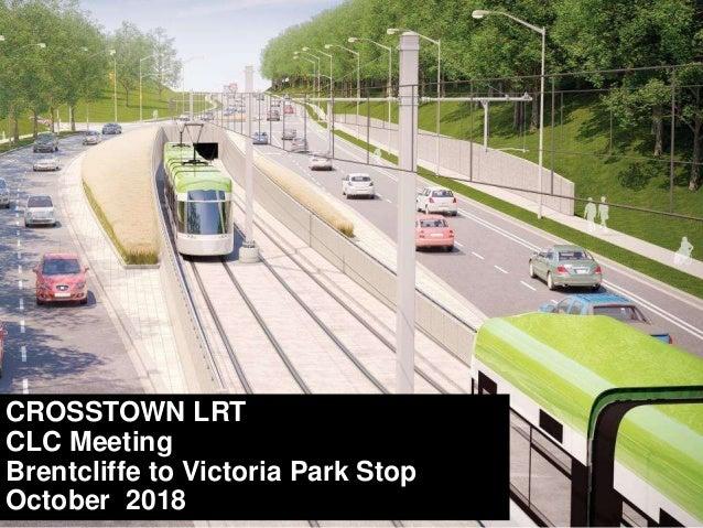 CROSSTOWN LRT CLC Meeting Brentcliffe to Victoria Park Stop October 2018
