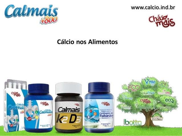 www.calcio.ind.brCálcio nos Alimentos