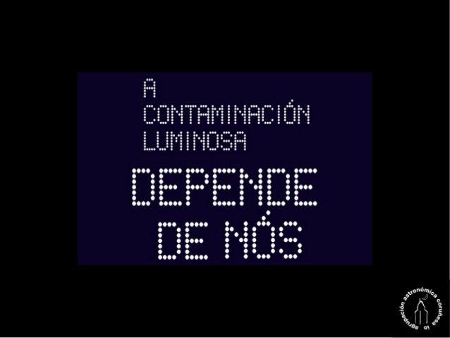 Exposición A CONTAMINACIÓN LUMINOSA: DEPENDE DE NÓS 3 biombos a dobre cara (6 paneis en total). Medidas: altura 1,70 m, la...