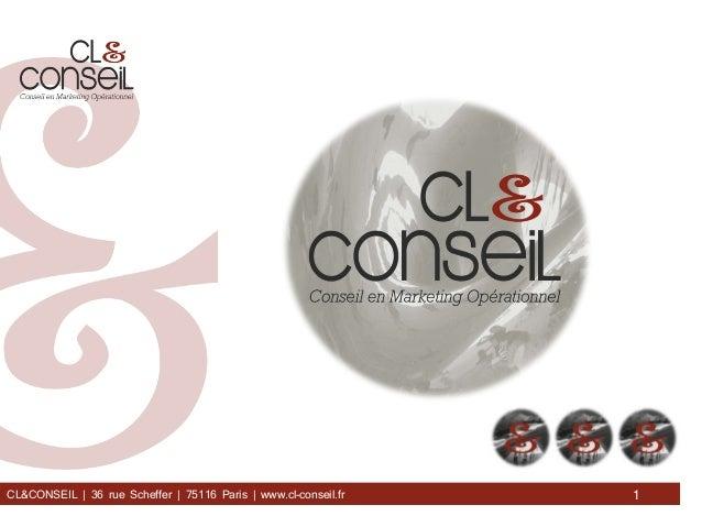 1CL&CONSEIL | 36 rue Scheffer | 75116 Paris | www.cl-conseil.fr   1                                                       ...