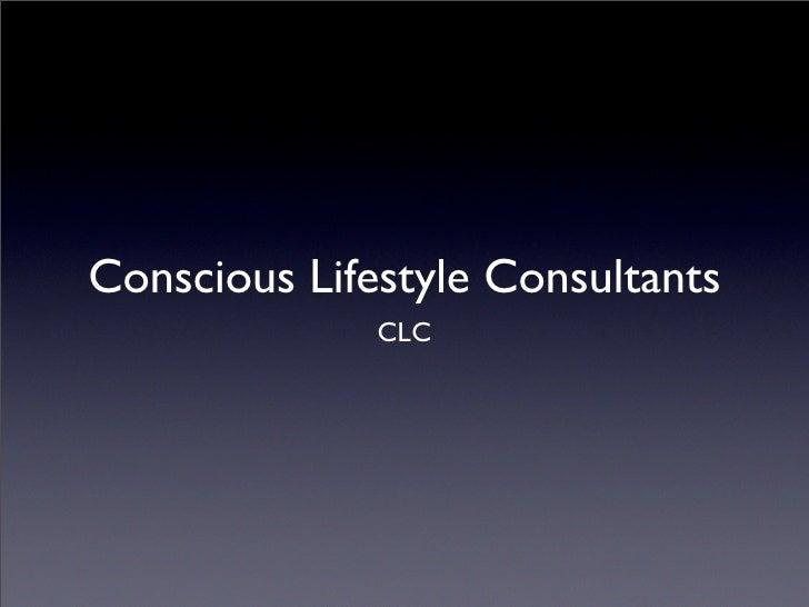 Conscious Lifestyle Consultants               CLC