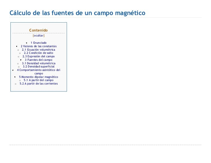Cálculo de las fuentes de un campo magnético           Contenido             [ocultar]            1 Enunciado     2 Valore...
