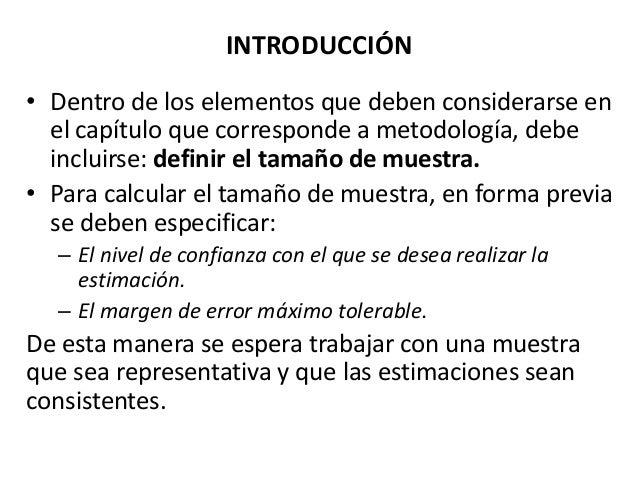 INTRODUCCIÓN • Dentro de los elementos que deben considerarse en el capítulo que corresponde a metodología, debe incluirse...