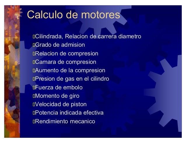 b2bcb9f31b Calculo de motores Cilindrada, Relacion de carrera diametro Grado de  admision Relacion de compresion Camara ...