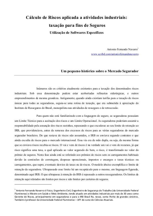 Cálculo de Riscos aplicada a atividades industriais: taxação para fins de Seguros Utilização de Softwares Específicos Anto...