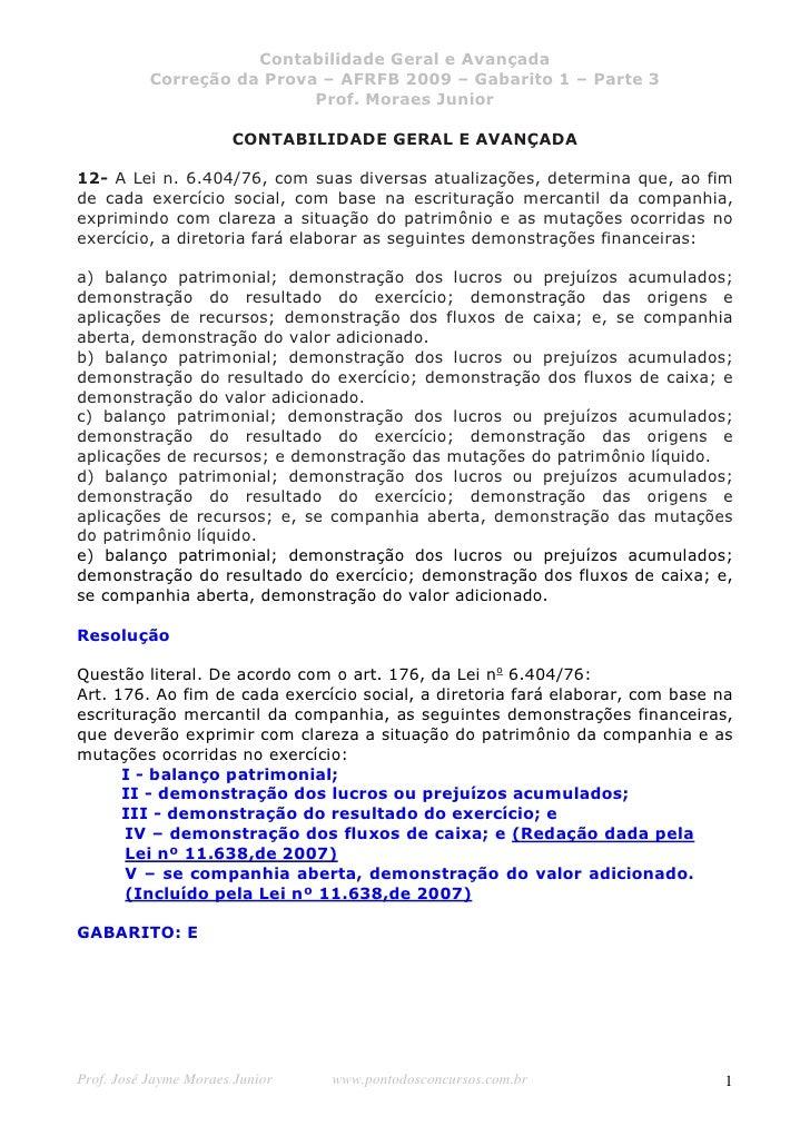 Contabilidade Geral e Avançada            Correção da Prova – AFRFB 2009 – Gabarito 1 – Parte 3                           ...