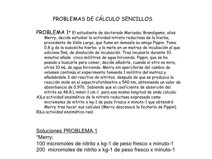 PROBLEMAS DE CÁLCULO SENCILLOS PROBLEMA 1 * El estudiante de doctorado Meriadoc Brandigamo, alias Merry, decide estudiar l...