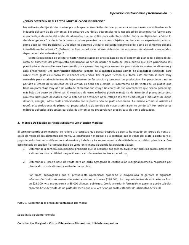Operación Gastronómica y Restauración 5 ¿COMO DETERMINAR EL FACTOR MULTIPLICADOR DE PRECIOS? Los métodos de fijación de pr...