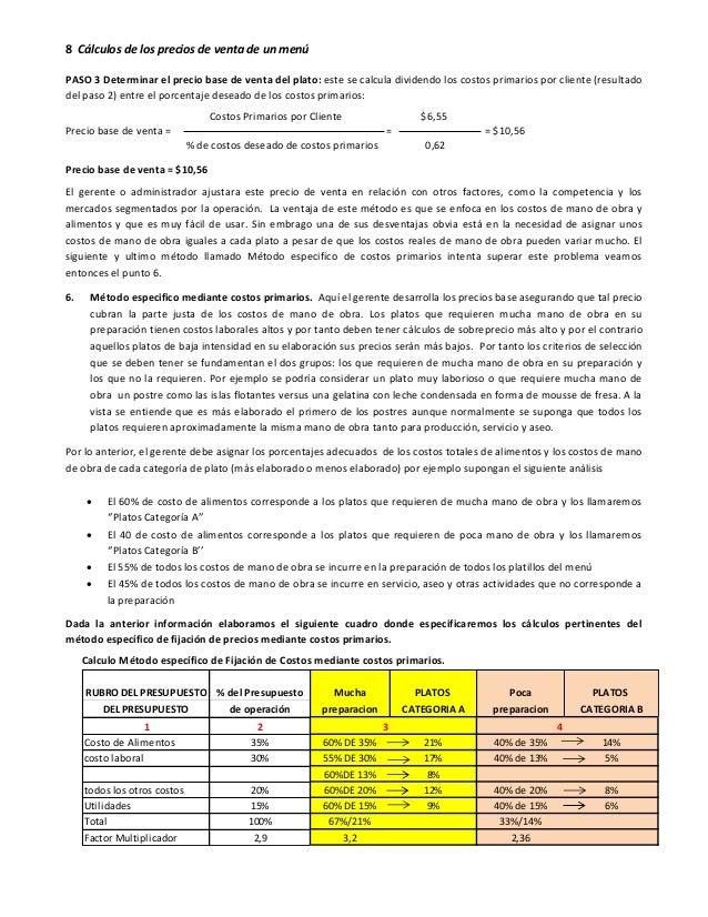 8 Cálculos de los precios de venta de un menú PASO 3 Determinar el precio base de venta del plato: este se calcula dividen...