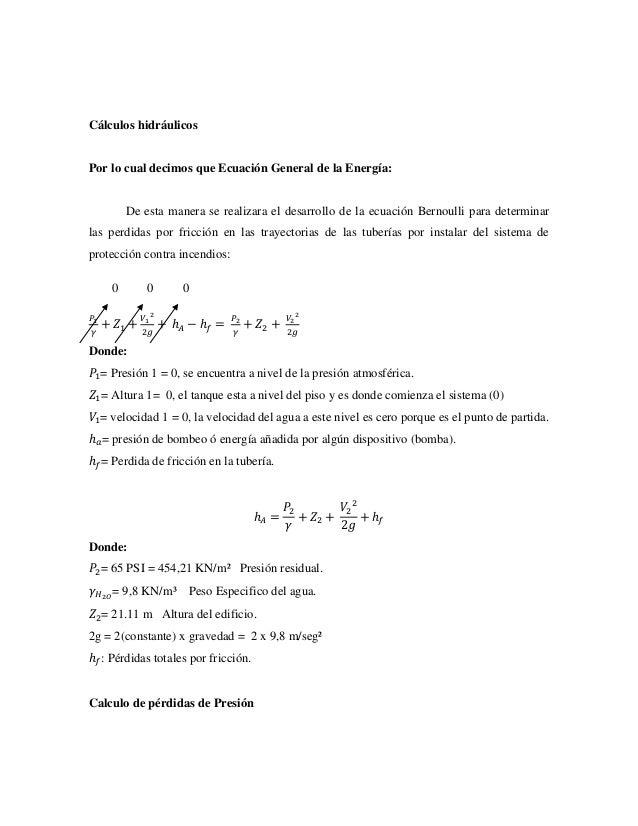 Cálculos hidráulicos  Por lo cual decimos que Ecuación General de la Energía:  De esta manera se realizara el desarrollo d...