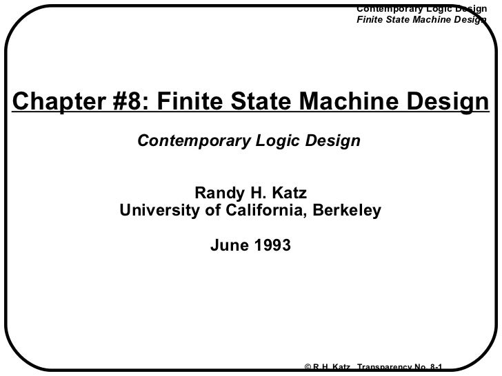 Contemporary Logic Design                                            Finite State Machine DesignChapter #8: Finite State M...