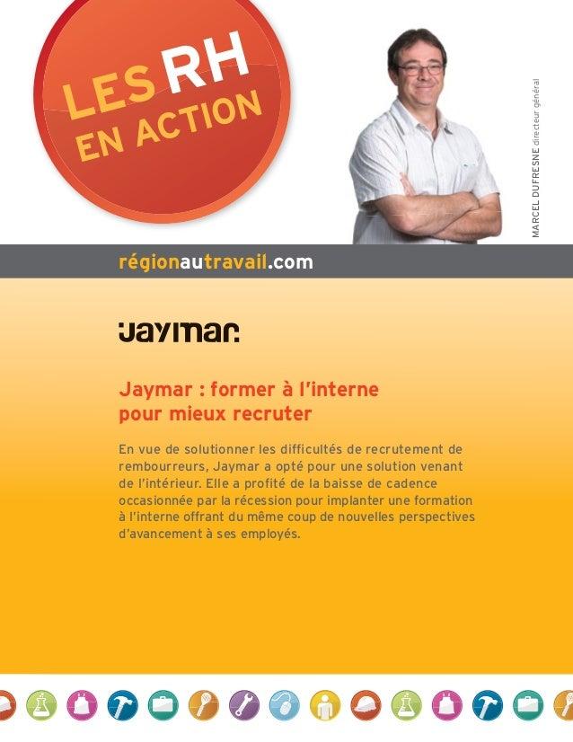 Jaymar : former à l'interne pour mieux recruter En vue de solutionner les difficultés de recrutement de rembourreurs, Jayma...