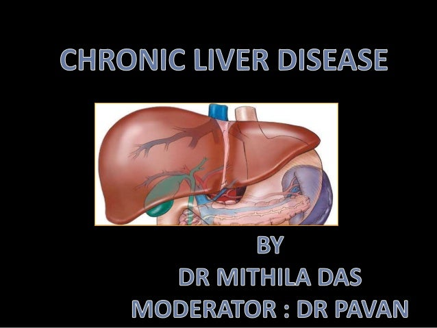 • Definition • Pathophysiology • Aetiology of chronic liver disease • Symptoms and signs of chronic liver disease • Invest...