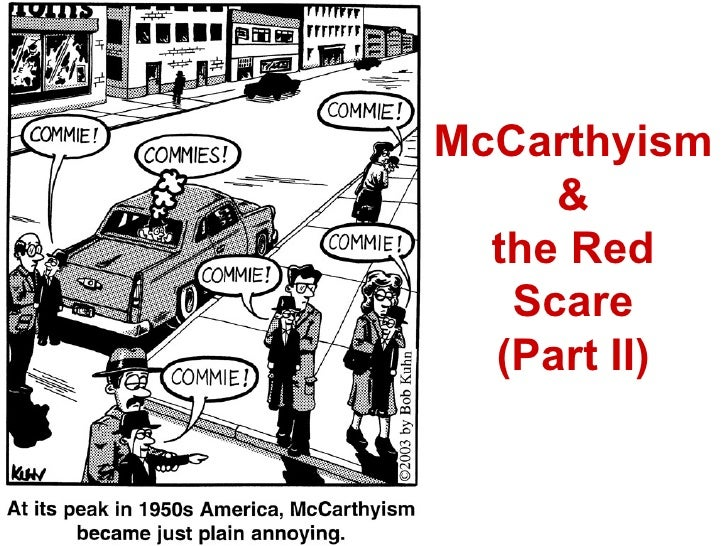 the causes of mccarthyism Mccarthy made accusations of subversion or treason against public figures without proper regard for evidence, and this style of political machination became known as mccarthyism below are 12 facts about mccarthyism 1 mccarthyism was able to become strong because of the increasing fear of.