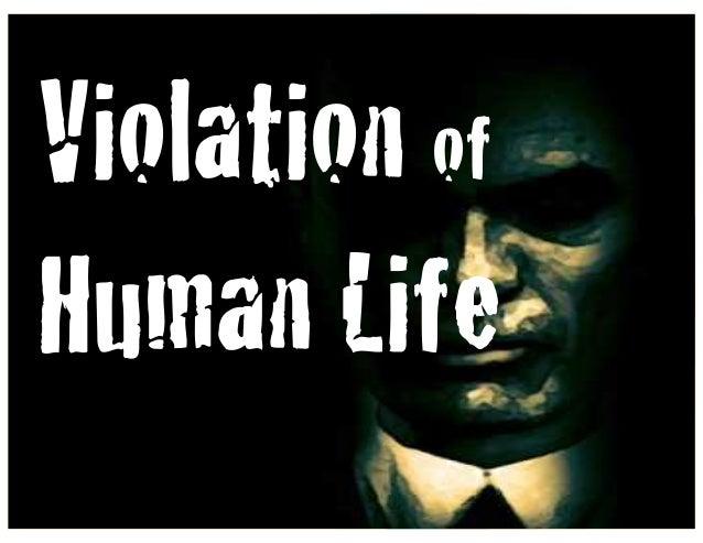 Violation ofHuman Life!