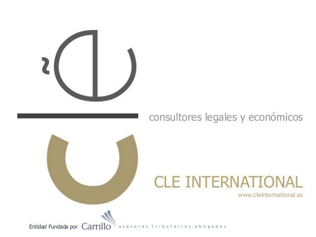 consultores legales y económicos Entidad Fundada por CLE INTERNATIONAL www.cleinternational.es