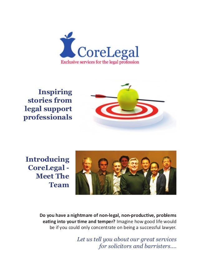 Inspiring stories fromlegal supportprofessionalsIntroducing CoreLegal -   Meet The      Team    Do you have a nightmare of...