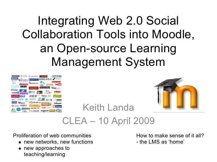 Integrating Web 2.0 Social    Collaboration Tools into Moodle,       an Open-source Learning         Management System    ...